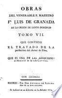 Obras del venerable p. maestro fr. Luis de Granada ...: De la perfeccion del amor de taciones my devotas sobre algunos passos y mysterios principales