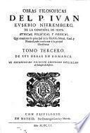 OBRAS FILOSOFICAS DEL P. IVAN EVSEBIO NIEREMBERG, DE LA COMPAÑIA DE IESVS, ETHICAS POLITICAS, Y PHISICAS
