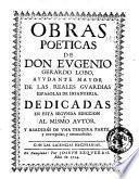 Obras poeticas de Don Eugenio Gerardo Lobo, ayudante mayor de las reales guardias españolas de infanteria. Dedicadas en esta segunda ediccion al mismo autor. Y añadidas de una tercera parte, y corregidas, y enmendadas..