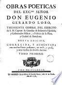Obras poeticas del Exc[ellissi]mo Señor Don Eugenio Gerardo Lobo