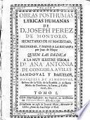 Obras posthumas lyricas humanas de D. Joseph Perez de Montoro ...