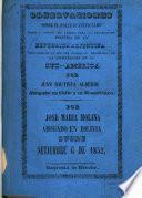 Observaciones sobre el folleto intitulado Bases y puntos de partida para la organización política de la Republica Arjentina ... por Juan Bautista Alberdi, abogado en Chile y en Montevideo