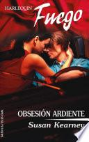 Obsesion Ardiente / Burning Obsession