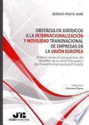 Obstáculos jurídicos a la internacionalización y movilidad transnacional de empresas en la Unión Europea