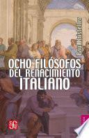 Ocho filósofos del Renacimiento italiano