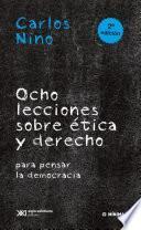 Ocho lecciones sobre ética y derecho para pensar la democracia