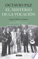 Octavio Paz. El misterio de la vocación
