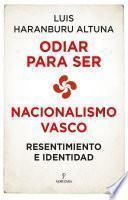 Odiar para ser. Nacionalismo vasco