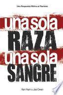 One Race One Blood / una sola Raza una sola Sangre