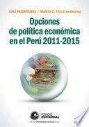Opciones de política económica en el Perú 2011-2015