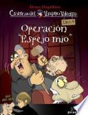 Operacion espejo mio / Operation My Mirror