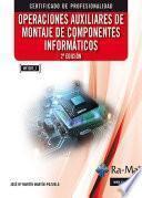 Operaciones auxiliares de montaje de componentes informáticos. 2ª edición (MF1207_1)