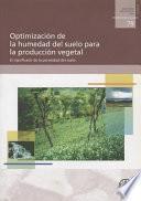 Optimizacion De La Humedad Del Suelo Para La Produccion Vegetal-el Significado De La Porosidad Del Suelo