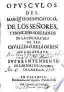 Opusculos del Marques de Buscayolo de los señores y príncipes soberanos de la ciudad é isla de Xio ...