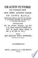 Oración fúnebre del Ilustrísimo Señor Don Josef Antonio Saenz de Santa María, dignisimo obispo que fue de Segovia ... predicada en las solemnes Exéquias, que hizo á su buena memoria el Cabildo Catedral de aquella Santa Iglesia el dia 15 de Julio de 1813