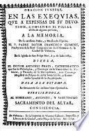Oracion funebre, en las exequias, que a expensas de su devocion, consagro el filial afecto de algunas personas, a la memoria... de... Francisco Climent...en su iglesia de San Felipe Neri, á 9. de Iulio 1689