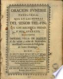 Oración fúnebre panegyrica, que en las honras del Señor Delfín, hizo esta villa de Madrid el veinte y ocho de septiembre