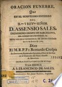 Oracion funebre, que en el sumptuoso entierro del ... señor D. Assensio Sales, dignissimo obispo de Barcelona ...