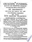 Oracion funebre que en los solemnes exequias celebradas por la Universidad de Salamanca en dos de Abril de 1788 a la ... memoria del serñor Don Manuel Francisco Madinabeytia ...