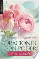 Oraciones con poder para mams / Prayers that Avail Much for Moms