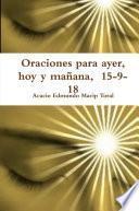 Oraciones para ayer, hoy y mañana, 15-9-18