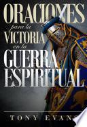 Oraciones para la victoria en la guerra espiritual