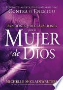 Oraciones y declaraciones para la mujer de Dios / Prayers and Declarations for the Woman of God