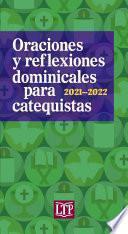 Oraciones y reflexiones dominicales para catequistas 2021-2022
