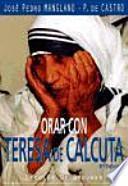 Orar con Teresa de Calcuta