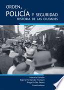 Orden, policía y seguridad: historia de las ciudades.