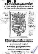 Ordenancas reales de Castilla, por las quales primeramente se han de librar los pleytosc civiles y criminales, nuev. corr