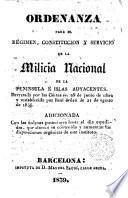 Ordenanza para el régimen, constitución y servicio de la milicia nacional de la Peninsula e islas adyacentes