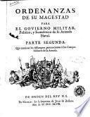 Ordenanzas de su Magestad, para elgovierno militar, politico, y econòmico de su armada naval. Parte primera [-Segunda]