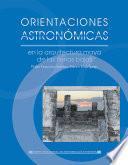 Orientaciones astronómicas en la arquitectura maya de las tierras bajas, sustentadas con información de tipo etnográfico, histórico e conográfico