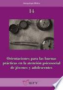 Orientaciones para las buenas prácticas en la atención psicosocial de jóvenes y adolescentes