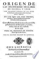 Origen de las dignidades seglares de Castila, y Leon. Con relacion sumaria de los reyes de estos reynos, ... Con vn resumen al fin de las mercedes ... Por el doctor Salazar de Mendoza
