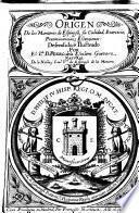 Origen de los Monteros de Espinosa, su calidad, exercicio (etc.)
