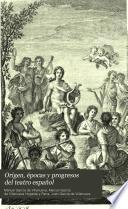 Origen, épocas y progresos del teatro español