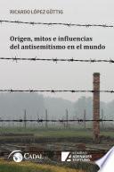 Origen, mitos e influencias del antisemitismo en el mundo