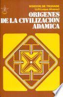 Origenes de la Civilizacion Adamica / Origins of Adamic Civilization