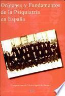 Orígenes y fundamentos de la Psiquiatría en España