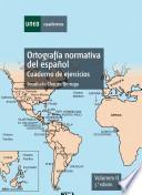ORTOGRAFÍA NORMATIVA DEL ESPAÑOL.CUADERNO DE EJERCICIOS. VOLUMEN II. 5a EDICIÓN