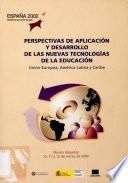 Outlook on applications and developments of new technologies in education : European Union, Latin America and the Caribbean : Murcia (Spain), March, 10-12, 2002
