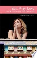 Oxford Bookworms Library: Stage 4: Eat Pray Love
