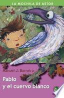 Pablo y el cuervo blanco