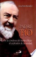 Padre Pio: De la Condena del Santo Oficio al esplendor de la verdad