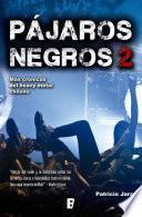Pajaros Negros 2