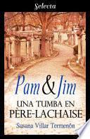 Pam & Jim. Una tumba en Père-Lachaise