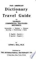 Pan-American Dictionary & Travel Guide for Tourists, Commercial Travelers, Motorists