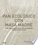 Pan ecológico con masa madre